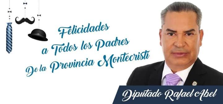 Photo of RAFAEL ABEL DIPUTADO ELECTO DE MONTECRISTI FELICITA A LOS PADRES HOY EN SU DIA.